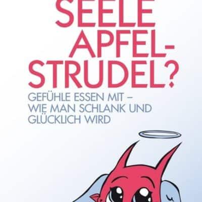 Buch: Braucht die Seele Apfelstrudel