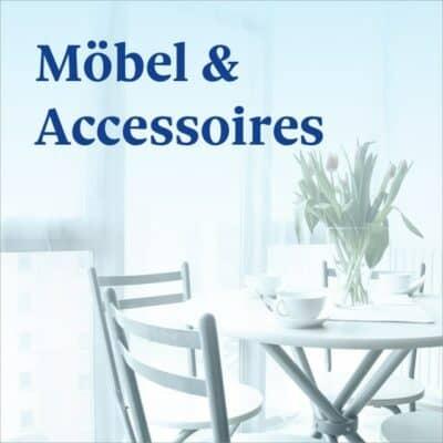 Möbel & Accessoires