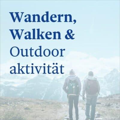Wandern, Walken & Outdooraktivität